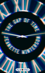 A Lyrical Reimagining; Jeanette Winterson's The Gap of Time