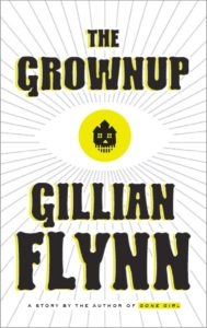 An Homage to the Ghost Story; Gillian Flynn's The Grownup