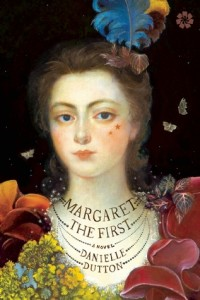 BOOK REVIEW: Margaret the First, by Danielle Dutton