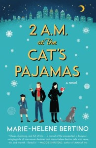 BOOK REVIEW: 2 A.M. at the Cat's Pajamas, by Marie Helene Bertino