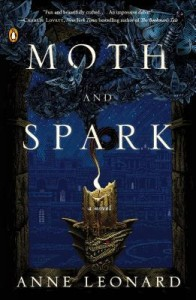 BOOK REVIEW: Moth and Spark by Anne Leonard