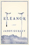 BOOK REVIEW: Eleanor, by Jason Gurley