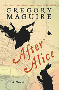 BOOK REVIEW: After Alice, by Gregory Maguire