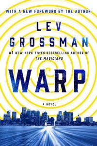 BOOK REVIEW: Warp, by Lev Grossman