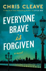 BOOK REVIEW: Everyone Brave is Forgiven, by Chris Cleave