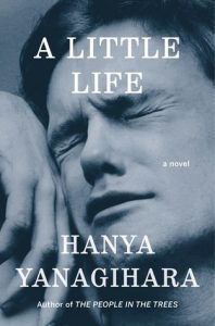 BOOK REVIEW: A Little Life, by Hanya Yanagihara
