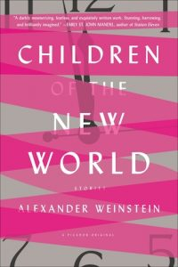 BOOK REVIEW: Children of the New World, by Alexander Weinstein