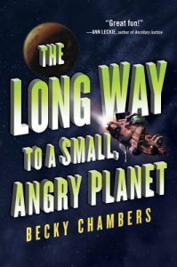 BOOK REVIEW: The Long Way to a Small, Angry Planet, by Becky Chambers