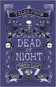 BOOK REVIEW: Tales from the Dead of Night, edited by Cecily Gayford