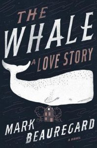 BOOK REVIEW: The Whale: A Love Story, by Mark Beauregard
