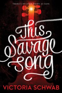 BOOK REVIEW: This Savage Song, by Victoria Schwab