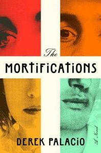 BOOK REVIEW: The Mortifications, by Derek Palacio
