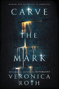 BOOK REVIEW: Carve the Mark, by Veronica Roth