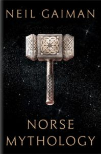 BOOK REVIEW: Norse Mythology, by Neil Gaiman
