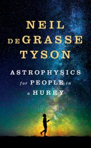 BOOK REVIEW: Astrophysics for People in a Hurry, by Neil deGrasse Tyson