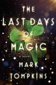 BOOK REVIEW: The Last Days of Magic, by Mark Tompkins