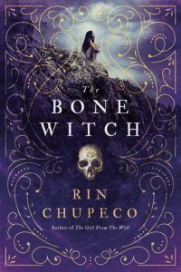 BOOK REVIEW: The Bone Witch, by Rin Chupeco