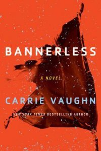 BOOK REVIEW: Bannerless, by Carrie Vaughn