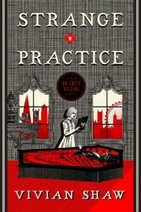 BOOK REVIEW: Strange Practice, by Vivian Shaw