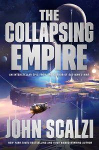 BOOK REVIEW: The Collapsing Empire, by John Scalzi