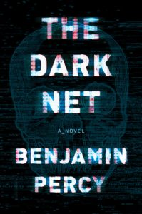 BOOK REVIEW: The Dark Net, by Benjamin Percy