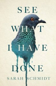 BOOK REVIEW: See What I Have Done, by Sarah Schmidt