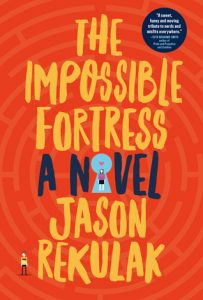 BOOK REVIEW: The Impossible Fortress, by Jason Rekulak