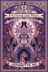 BOOK REVIEW: Under the Pendulum Sun, by Jeannette Ng