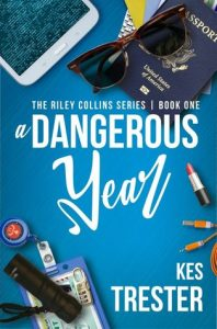 BOOK REVIEW: A Dangerous Year, by Kes Trester