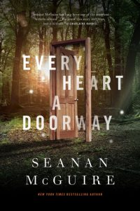 BOOK REVIEW: Every Heart a Doorway, by Seanan McGuire