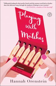 BOOK REVIEW: Playing With the Matches, by Hannah Orenstein