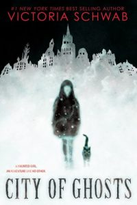 BOOK REVIEW: City of Ghosts, by Victoria Schwab