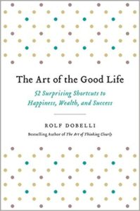 BOOK REVIEW: The Art of the Good Life, by Rolf Dobelli