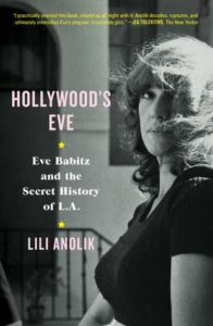 BOOK REVIEW: Hollywood's Eve, by Lili Anolik