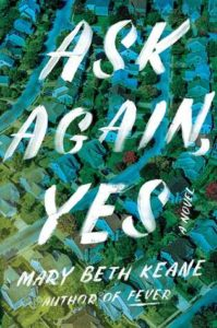 BOOK REVIEW: Ask Again, Yes, by Mary Beth Keane