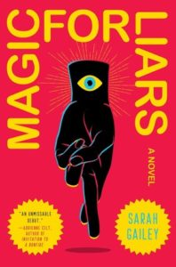 BOOK REVIEW: Magic For Liars, Sarah Gailey