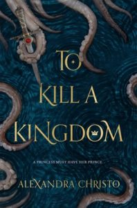 BOOK REVIEW: To Kill a Kingdom, by Alexandra Christo