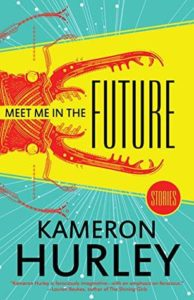 BOOK REVIEW: Meet Me in the Future, by Kameron Hurley