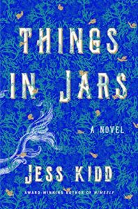 BOOK REVIEW: Things in Jars, by Jess Kidd