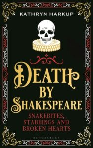 BOOK REVIEW: Death by Shakespeare, by Kathryn Harkup