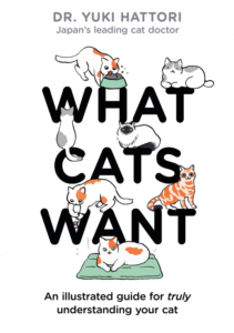 BOOK REVIEW: What Cats Want, by Dr. Yuki Hattori