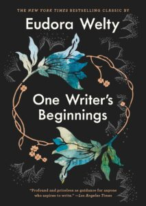 BOOK REVIEW: One Writer's Beginnings, by Eudora Welty