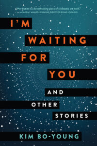 BOOK REVIEW: I'm Waiting For You and Other Stories, by Kim Bo-Young